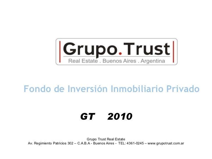 Fondo de Inversión Inmobiliario Privado Grupo Trust Real Estate Av. Regimiento Patricios 302 – C.A.B.A - Buenos Aires -  T...