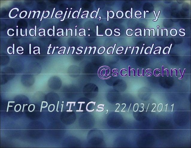 Complejidad, poder y ciudadanía: Los caminos de la transmodernidad