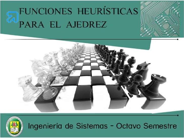 Presentacion funciones heuristicas para el ajedrez