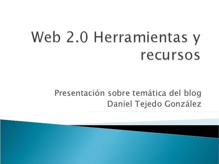 Presentación sobre temática del blog Daniel Tejedo González
