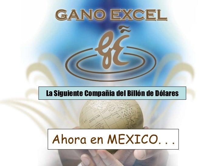 La Siguiente Compañia del Billón de Dólares<br />Ahora en MEXICO. . .<br />