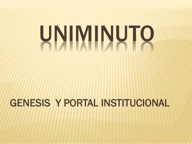 UNIMINUTOGENESIS Y PORTAL INSTITUCIONAL
