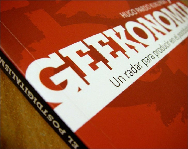 Pardo Kuklinski, Hugo (2010) Geekonomía. Un radar para producir en el postdigitalismo.