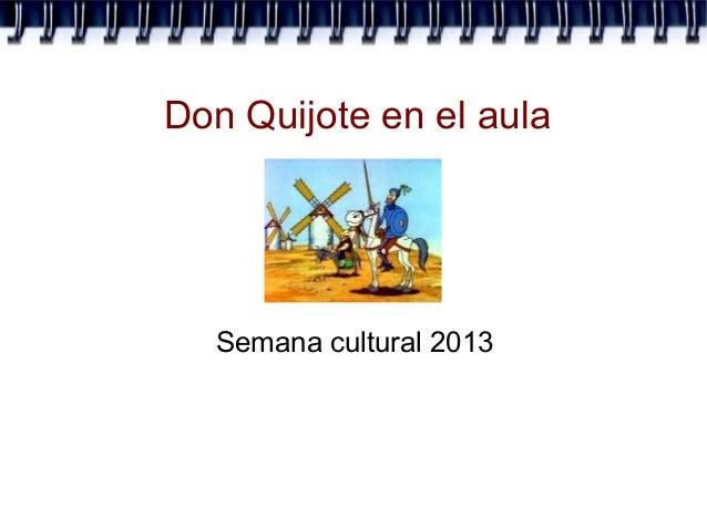Don Quijote en el aulaSemana cultural 2013