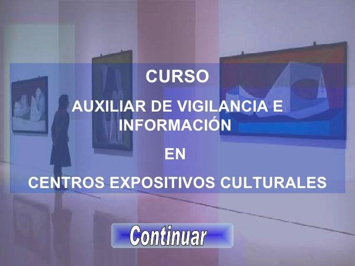 CURSO AUXILIAR DE VIGILANCIA E INFORMACIÓN  EN  CENTROS EXPOSITIVOS CULTURALES Continuar