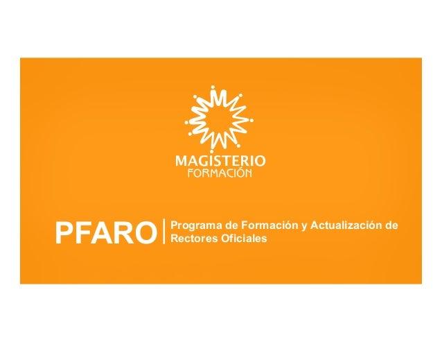PFARO  Programa de Formación y Actualización de Rectores Oficiales