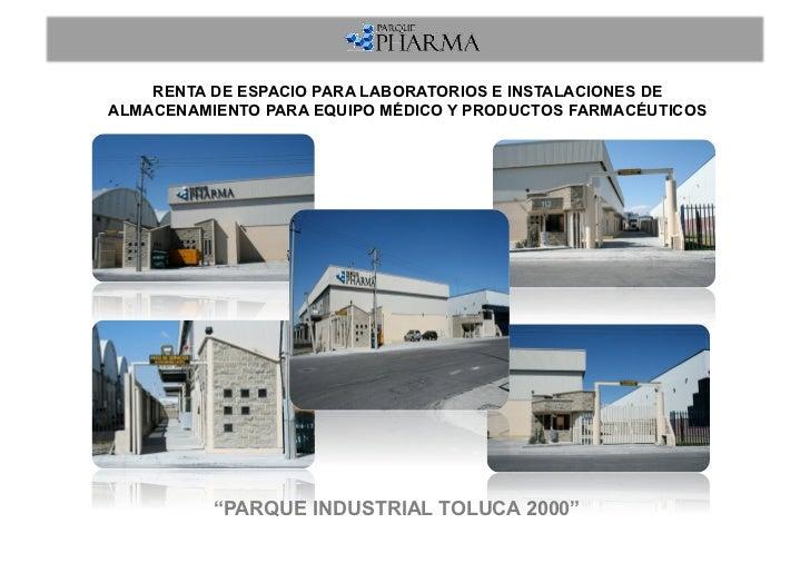 RENTA DE ESPACIO PARA LABORATORIOS E INSTALACIONES DEALMACENAMIENTO PARA EQUIPO MÉDICO Y PRODUCTOS FARMACÉUTICOS          ...
