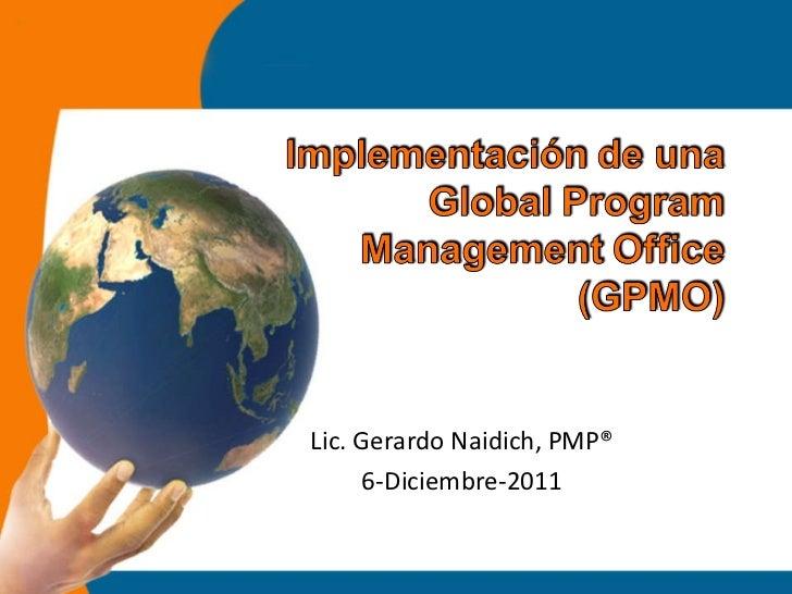 Lic. Gerardo Naidich, PMP® 6-Diciembre-2011