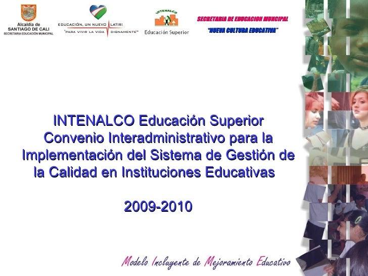 INTENALCO Educación Superior Convenio Interadministrativo para la Implementación del Sistema de Gestión de la Calidad en I...