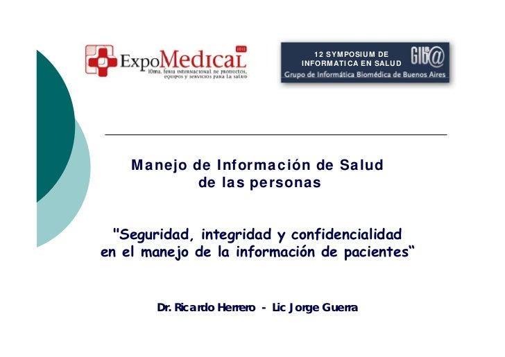 12 SYMPOSIUM DE                                  INFORMATICA EN SALUD    Manejo de Información de Salud            de las ...