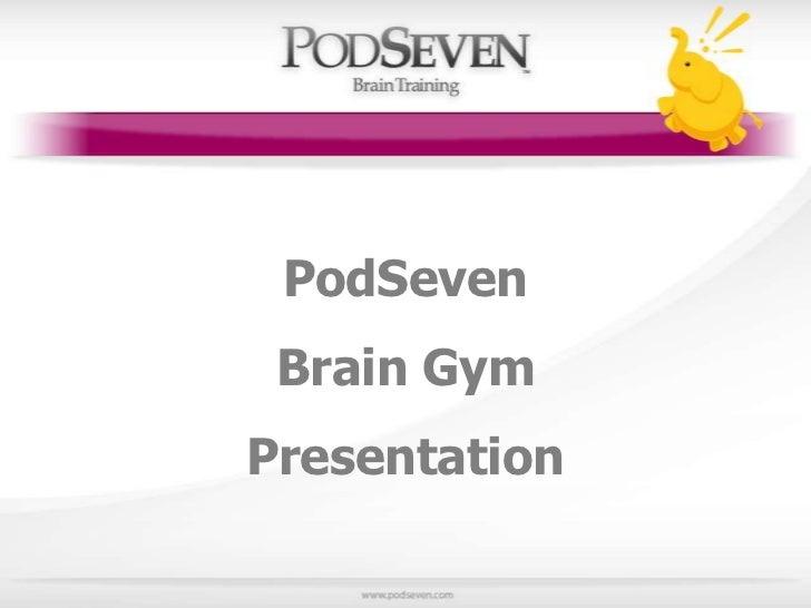 PodSeven Brain Gym