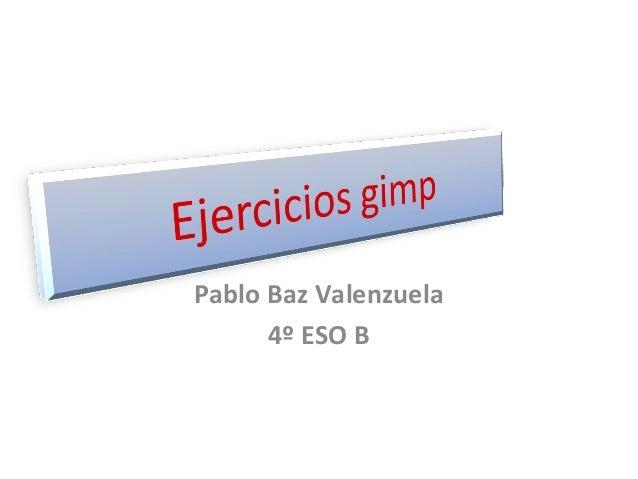Pablo Baz Valenzuela 4º ESO B