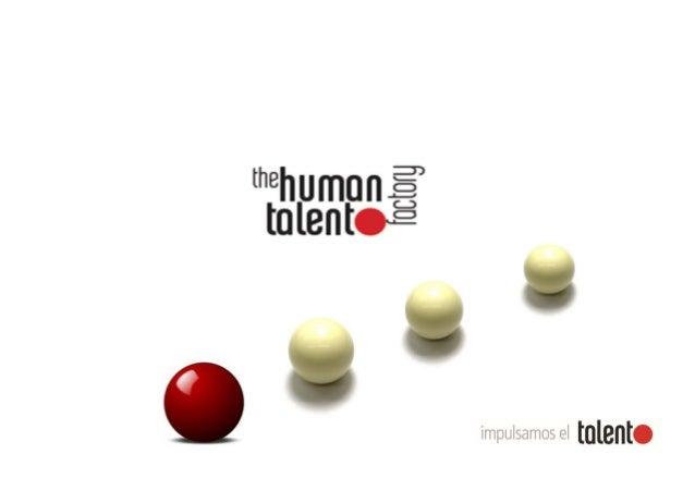 the human talent factory  es una empresa de consultoría de recursos humanos especializada en la identificación, evaluación...