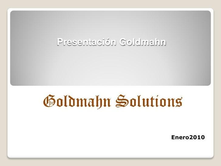 Presentacion Goldmahn Y Portafolio De Soluciones 2010