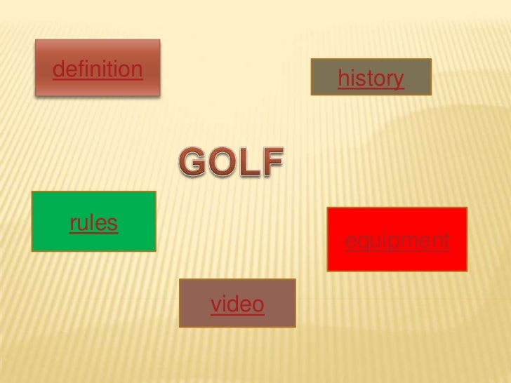 definition           history rules                     equipment             video