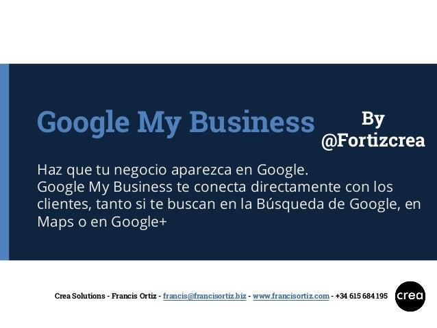 Google My Business Haz que tu negocio aparezca en Google. Google My Business te conecta directamente con los clientes, tan...