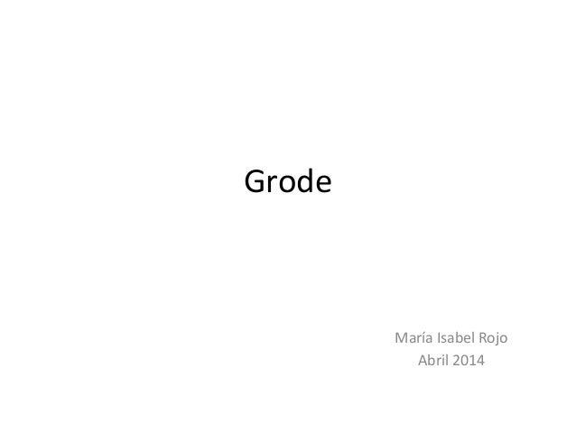 Qué es Grode