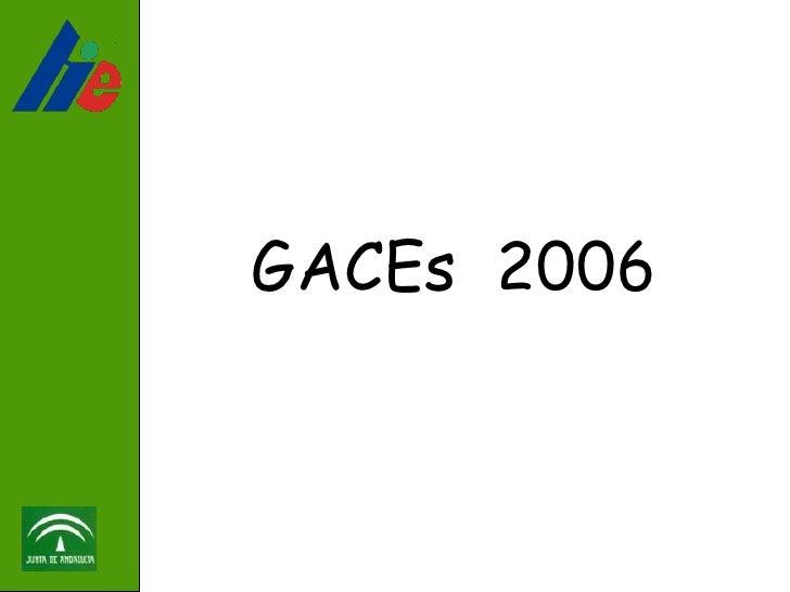 GACEs 2006