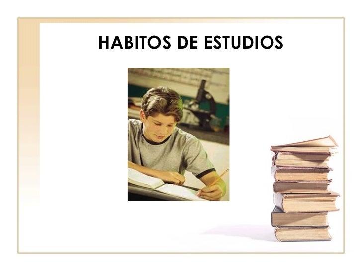 HABITOS DE ESTUDIOS
