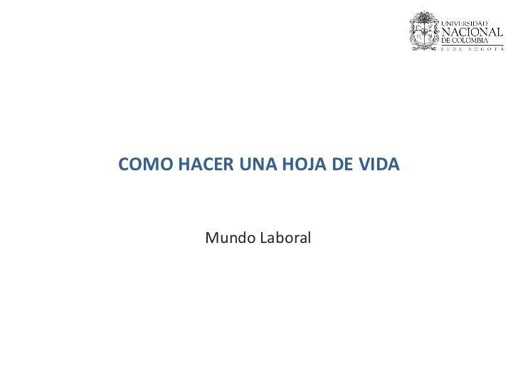 COMO HACER UNA HOJA DE VIDA Mundo Laboral