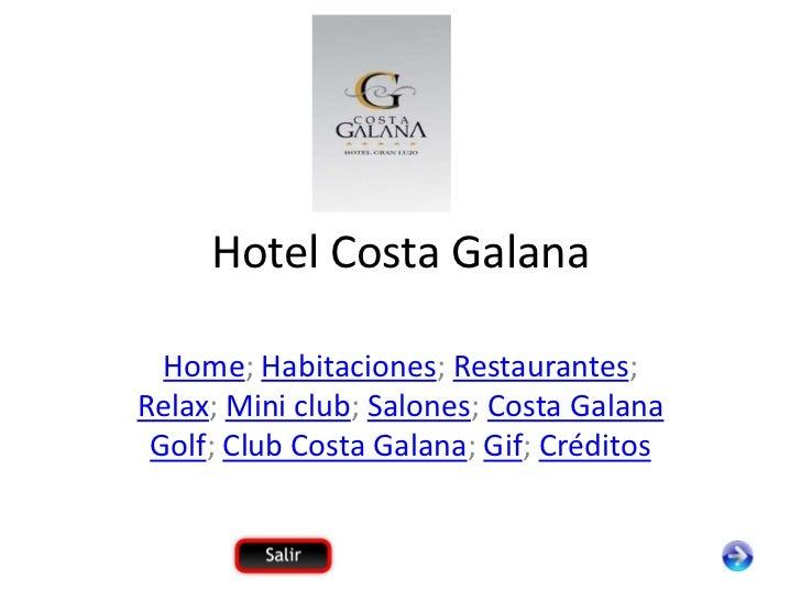 Hotel Costa Galana  Home; Habitaciones; Restaurantes;Relax; Mini club; Salones; Costa Galana Golf; Club Costa Galana; Gif;...