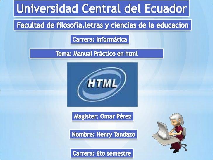 "<html>""Inicia de la pagina web""<head> ""Encabezado""<title>MI PRIMERA PAG WEB</title> ""Titulo de la Ventana""</head><body><p>..."