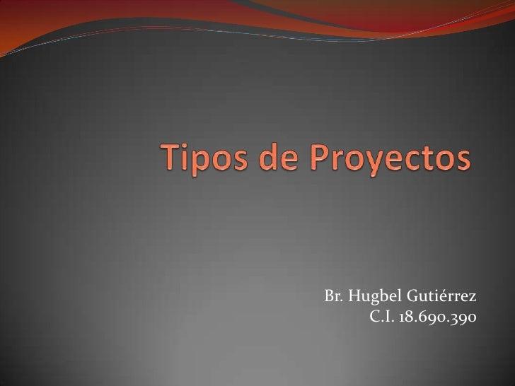 Br. Hugbel Gutiérrez      C.I. 18.690.390
