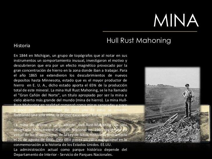 MINA                                                        Hull Rust MahoningHistoriaEn 1844 en Michigan, un grupo de top...