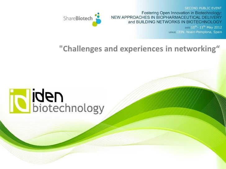 Challenges and experiences in networking. IDEN Biotechnology