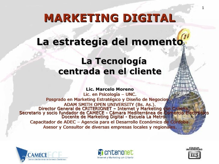 MARKETING   DIGITAL <ul><li>La estrategia del momento La Tecnología </li></ul><ul><li>centrada en el cliente </li></ul><ul...