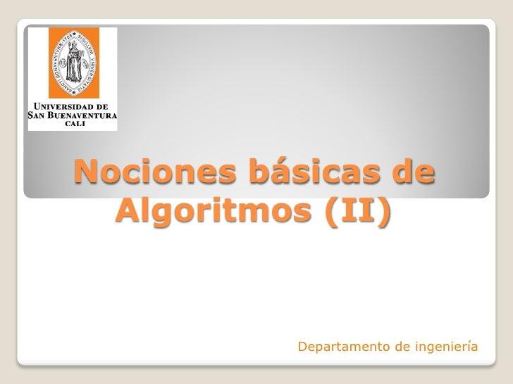 Nociones básicas de  Algoritmos (II)           Departamento de ingeniería