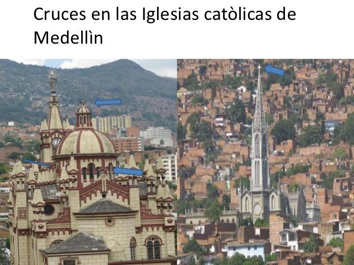 Cruces en las Iglesias catòlicas deMedellìn                 ggg