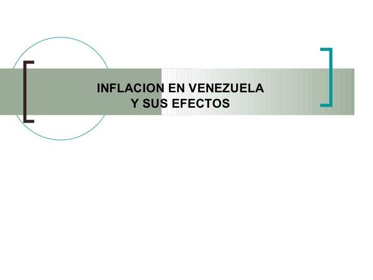 INFLACION EN VENEZUELA  Y SUS EFECTOS