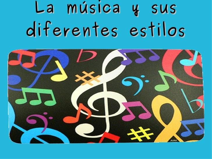 La música y sus diferentes estilos