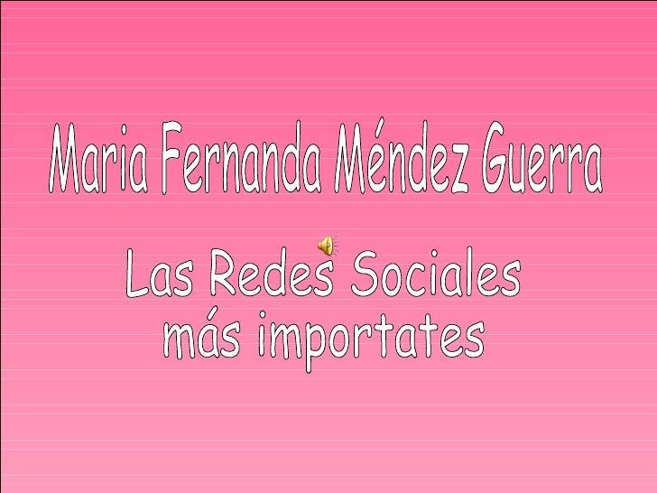 Maria Fernanda Méndez Guerra Las Redes Sociales  más importates