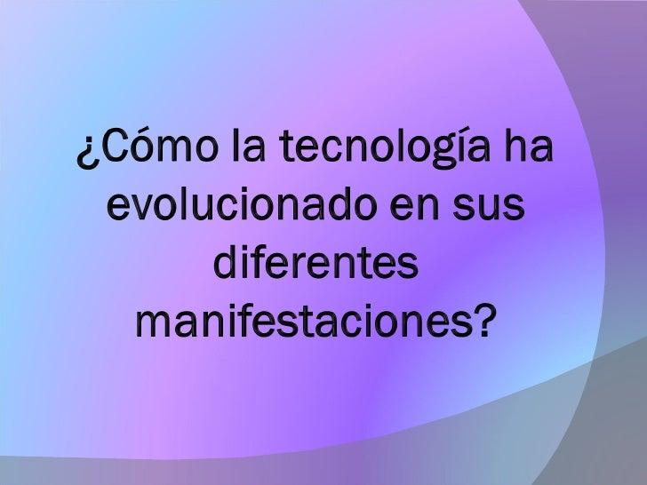    Evolución tecnológicaeselnombredeuna    teoríadelos    estudiosdeciencia,tecnologíaysociedadpara    de...