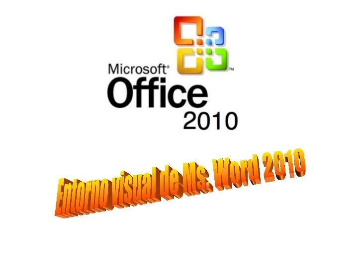 Entorno visual de Ms. Word 2010