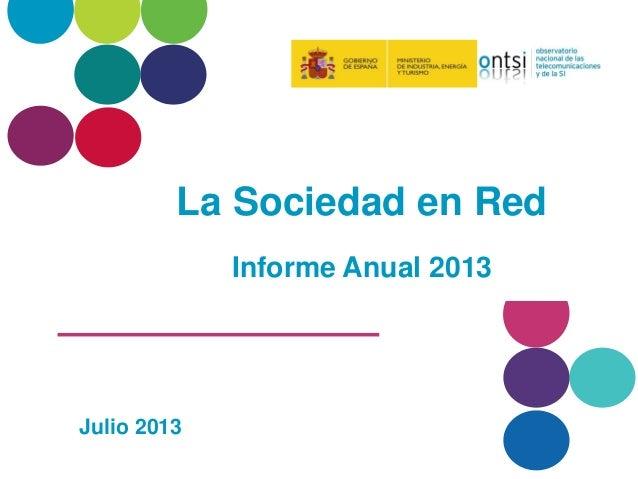 Presentacion Informe Anual la Sociedad en red 2012 (edicion 2013) ONTSI