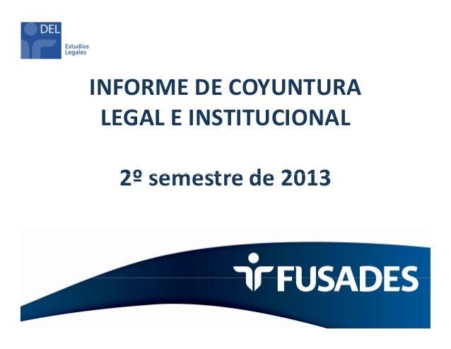Presentación: Informe de Coyuntura Legal e Institucional del segundo semestre de 2013