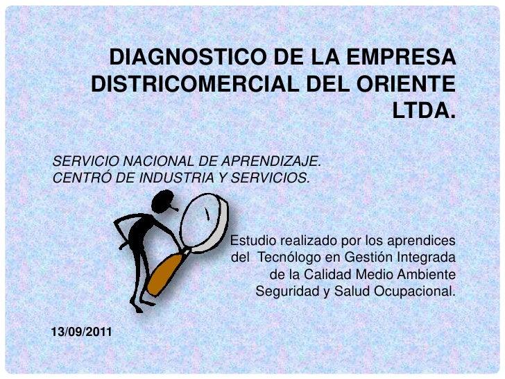 DIAGNOSTICO DE LA EMPRESA      DISTRICOMERCIAL DEL ORIENTE                            LTDA.SERVICIO NACIONAL DE APRENDIZAJ...