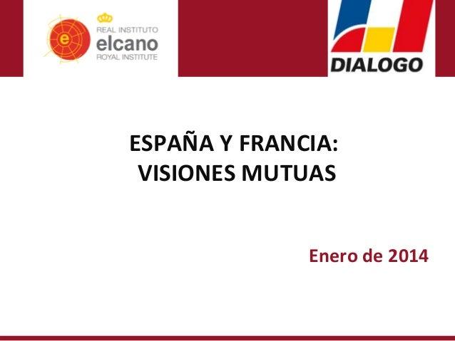 ESPAÑAYFRANCIA: VISIONESMUTUAS Enerode2014