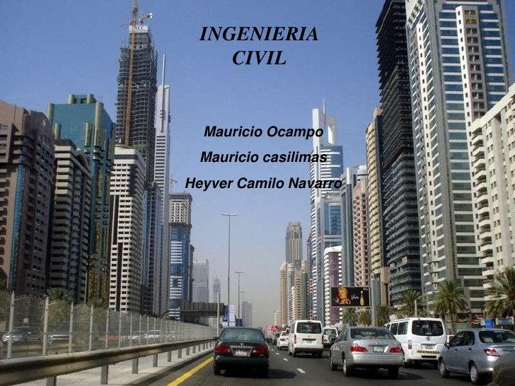 INGENIERIA CIVIL<br />Acondicionar el terreno para que soporte las estructuras que se van a construir<br />INGENIERIA CIVI...
