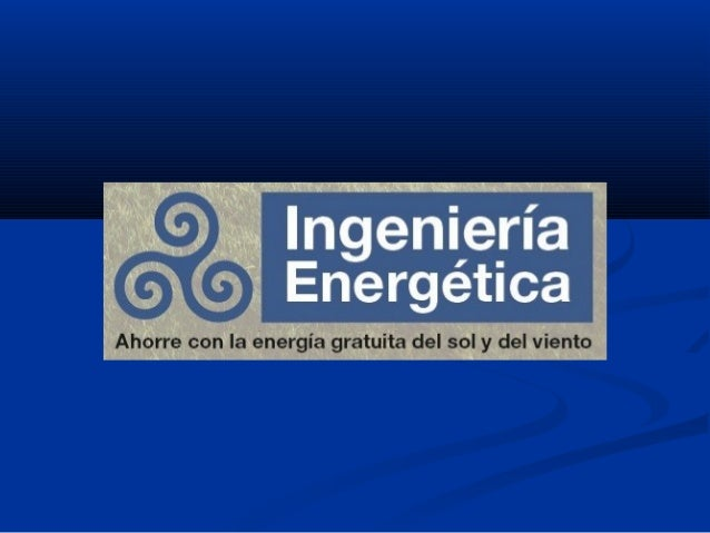 •Energía Solar Térmica•Energía Solar Fotovoltaica•Energía Eólica Urbana•Energía Híbridas