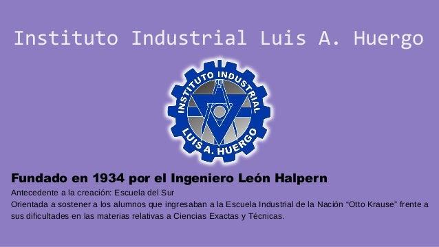 Fundado en 1934 por el Ingeniero León Halpern Antecedente a la creación: Escuela del Sur Orientada a sostener a los alumno...