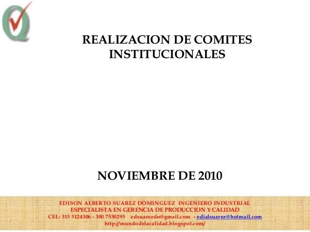 REALIZACION DE COMITES INSTITUCIONALES EDISON ALBERTO SUAREZ DOMINGUEZ INGENIERO INDUSTRIAL ESPECIALISTA EN GERENCIA DE PR...