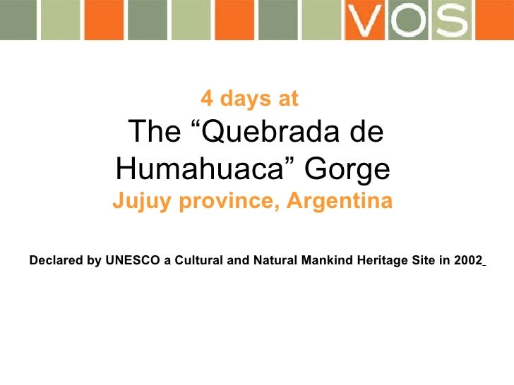 "4 days at    The ""Quebrada de Humahuaca"" Gorge   Jujuy province, Argentina Declared by UNESCO a Cultural and Natural Manki..."