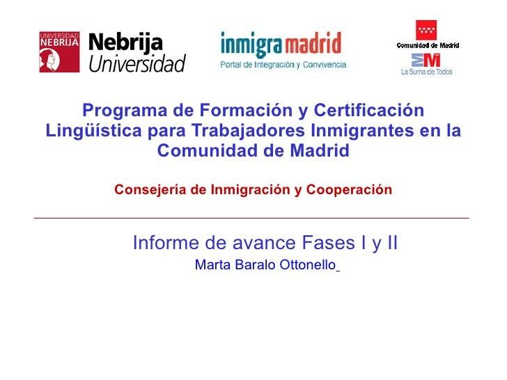 Programa de Formación y Certificación Lingüística para Trabajadores Inmigrantes en la              Comunidad de Madrid    ...