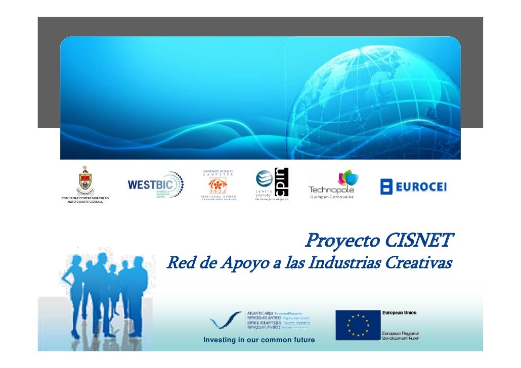 Proyecto CISNETRed de Apoyo a las Industrias Creativas     Investing in our common future
