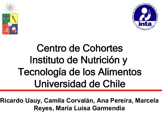 Ricardo Uauy, Camila Corvalán, Ana Pereira, Marcela Reyes, María Luisa Garmendia