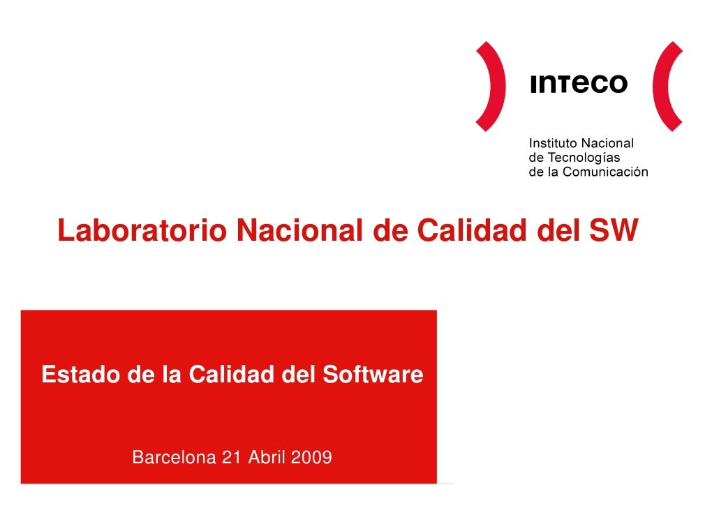 Laboratorio Nacional de Calidad del SW    Estado de la Calidad del Software          Barcelona 21 Abril 2009
